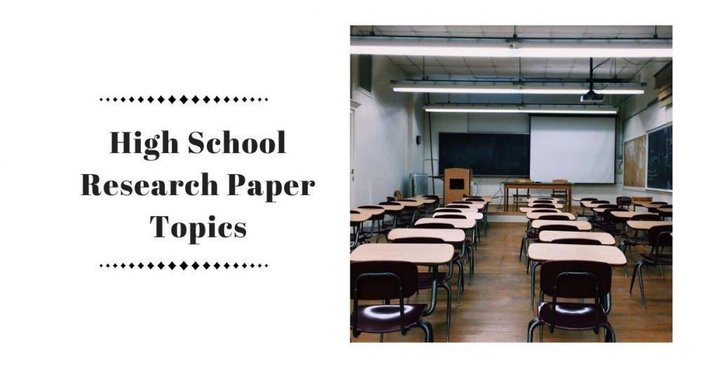 high school research paper topics