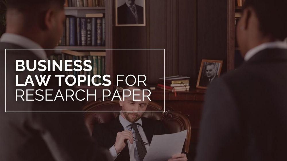 Business Law Topics for Research Paper