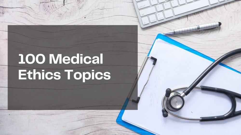 Medical Ethics Topics