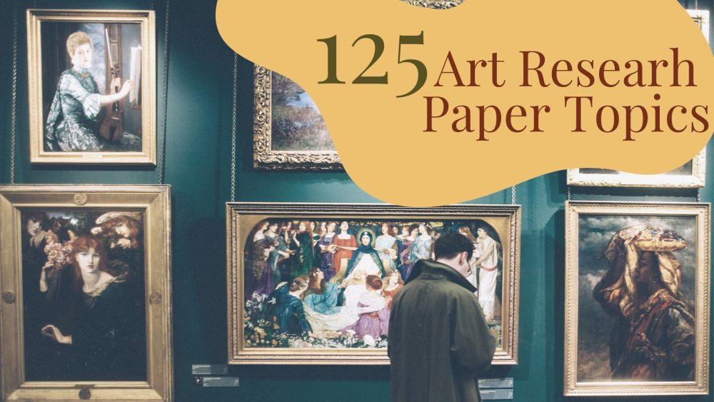 art research paper topics
