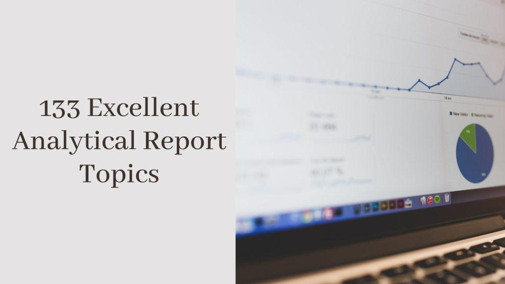 Analytical Report Topics